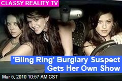 'Bling Ring' Burglary Suspect Gets Her Own Show