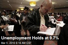 Unemployment Holds at 9.7%
