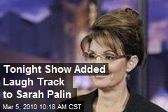 Tonight Show Added Laugh Track to Sarah Palin
