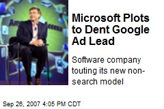 Microsoft Plots to Dent Google Ad Lead