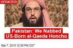 Pakistan: We Nabbed US-Born al-Qaeda Honcho