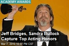 Jeff Bridges, Sandra Bullock Capture Top Acting Honors