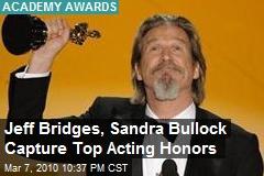 Jeff Bridges, Sandra Bullock Capture Top Acting Honors