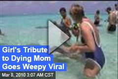 Girl's Tribute to Dying Mom Goes Weepy Viral