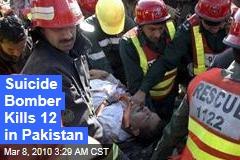 Suicide Bomber Kills 12 in Pakistan