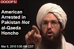 American Arrested in Pakistan Not al-Qaeda Honcho