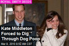 Kate Middleton Forced to Dig Through Dog Poop