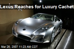 Lexus Reaches for Luxury Cachet
