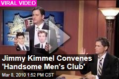 Jimmy Kimmel Convenes 'Handsome Men's Club'