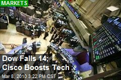 Dow Falls 14; Cisco Boosts Tech