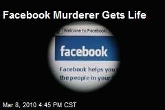 Facebook Murderer Gets Life