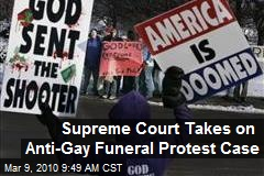 Supreme Court Takes on Anti-Gay Funeral Protest Case