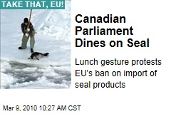 Canadian Parliament Dines on Seal