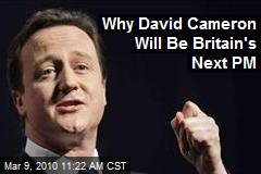 Why David Cameron Will Be Britain's Next PM