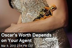 Oscar's Worth Depends on Your Agent
