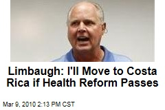 Limbaugh: I'll Move to Costa Rica if Health Reform Passes