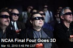 NCAA Final Four Goes 3D