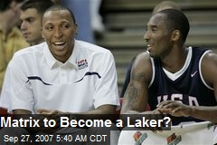 Matrix to Become a Laker?