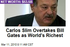 Carlos Slim Overtakes Bill Gates as World's Richest