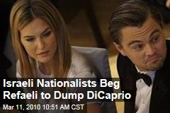 Israeli Nationalists Beg Refaeli to Dump DiCaprio