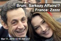 Bruni, Sarkozy Affairs!? France: Zzzzz