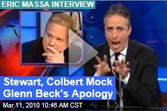 Stewart, Colbert Mock Glenn Beck's Apology