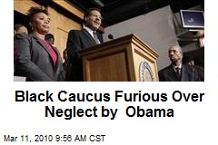 Black Caucus Furious Over Neglect by Obama
