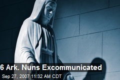 6 Ark. Nuns Excommunicated