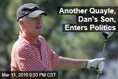 Another Quayle, Dan's Son, Enters Politics