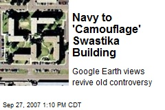 Navy to 'Camouflage' Swastika Building