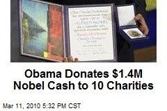 Obama Donates $1.4M Nobel Cash to 10 Charities