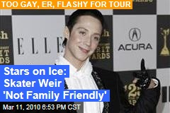 Stars on Ice: Skater Weir 'Not Family Friendly'