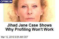 Jihad Jane Case Shows Why Profiling Won't Work