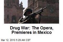Drug War: The Opera, Premieres in Mexico