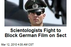 Scientologists Fight to Block German Film on Sect
