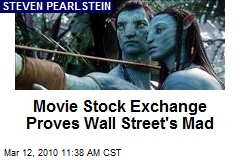Movie Stock Exchange Proves Wall Street's Mad