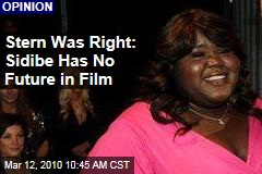 Stern Was Right: Sidibe Has No Future in Film