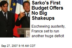 Sarko's First Budget Offers No Big Shakeups