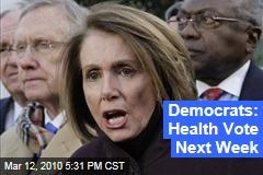 Democrats: Health Vote Next Week
