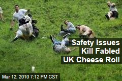 Safety Issues Kill Fabled UK Cheese Roll
