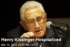 Henry Kissinger Hospitalized