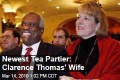 Newest Tea Partier: Clarence Thomas' Wife