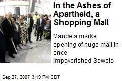 In the Ashes of Apartheid, a Shopping Mall
