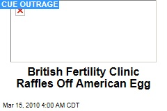 British Fertility Clinic Raffles Off American Egg