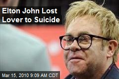 Elton John Lost Lover to Suicide