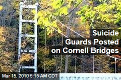 Suicide Guards Posted on Cornell Bridges