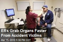 ERs Grab Organs Faster From Accident Victims