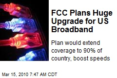FCC Plans Huge Upgrade for US Broadband