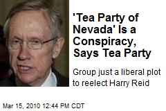 'Tea Party of Nevada' Is a Conspiracy, Says Tea Party
