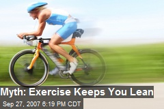 Myth: Exercise Keeps You Lean